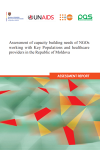 Assessment of capacity building needs of NGOs working with Key Populations and healthcare providers in the Republic of Moldova