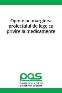 Opinie pe marginea proiectului de lege cu privire la medicamente