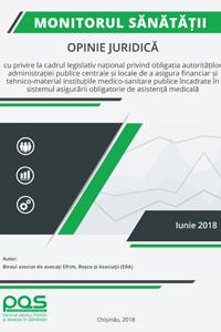 Opinie juridică cu privire la cadrul legislativ național privind obligația autorităților administrației publice centrale și locale de a asigura financiar și tehnico-material instituțiile medico-sanitare publice încadrate în sistemul asigurării obligatorie de asistență medicală