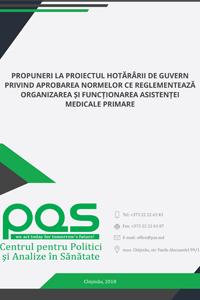 Propuneri la proiectul hotărârii de Guvern privind aprobarea Normelor ce reglementează organizarea și funcționarea asistenței medicale primare