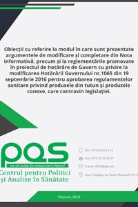Obiecții cu referire la modul în care sunt prezentate argumentele de modificare și completare din Nota informativă, precum și la reglementările promovate în proiectul de hotărâre de Guvern cu privire la modificarea Hotărârii Guvernului nr.1065 din 19 septembrie 2016
