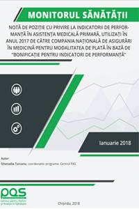 Notă de poziție cu privire la indicatorii de performanță în Asistența Medicală Primară, utilizați în anul 2017 de către Compania Națională de Asigurări în Medicină pentru modalitatea de plată în bază de bonificație pentru indicatori de performanță.