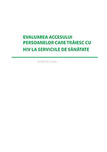 Evaluarea accesului persoanelor care trăiesc cu HIV la serviciile de sănătate