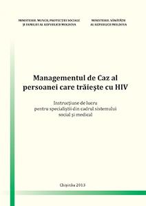 Managementul de Caz al persoanei care trăieşte cu HIV
