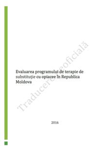 Evaluare a serviciului de tratament de substitutie cu opiacee in Republica Moldova