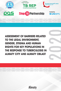 Assessment of barriers related to the legal environment, gender, stigma and human rights for key populations in the response to tuberculosis in Almaty city and Almaty oblast