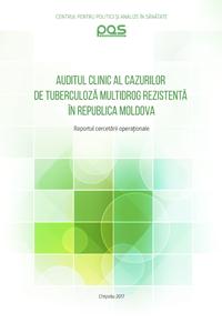 Auditul clinic al cazurilor de tuberculoză multidrog rezistentă în Republica Moldova